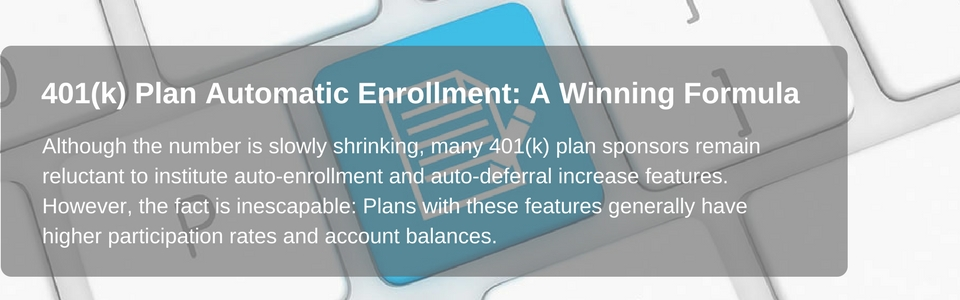 401K  plan sponsors and their reluctance to institute auto-enrollment and auto deferral.