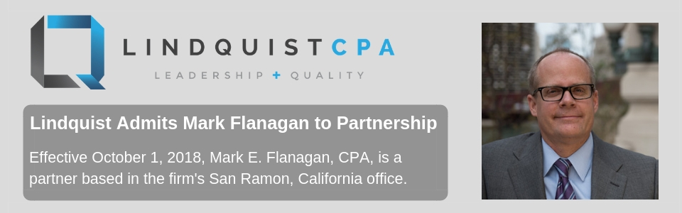 Image of Mark Flanagan. Effective October 1, 2018 Mark E. Flanagan, CPA, is a partner based in the firm's San Ramon, California office.